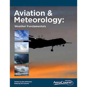 AEROCOURSE AVIATION AND METEOROLOGY WEATHER FUNDAMENTALS
