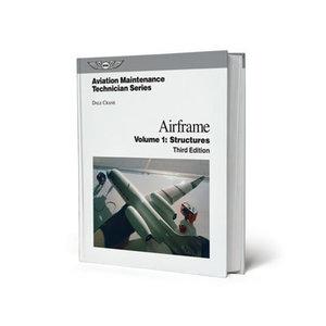 ASA AVIATION MAINTENANCE TECHICIAN VOLUME 1 STRUCTURES