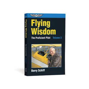 ASA FLYING WISDOM: THE PROFICIENT PILOT VOLUME 3 ASA