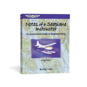 NOTES OF A SEAPLANE INSTUCTOR AN INSTRUCTIONAL GUIDE TO SEAPLANE FLYING ASA