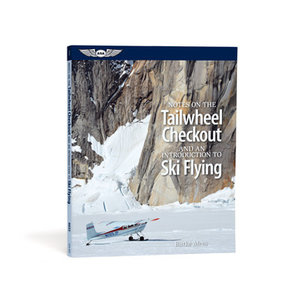 NOTES ON THE TAILWHEEL CHECKOUT AND AN INTRODUCTION TO SKI FLYING ASA