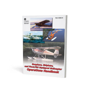 ASA SEAPLANE,SKIPLANE,AND FLOAT/SKI EQUIPPED HELICOPTER OPERATIONS HANDBOOK