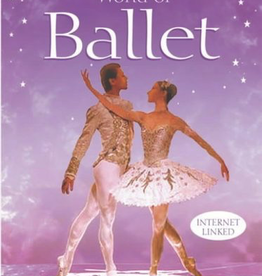 Usborne World of Ballet Book (Internet Linked)
