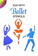 Dover Fun With Ballet Stencils