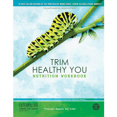 Trim Healthy Mama Trim Healthy You BEGINNER Nutrition Workbook