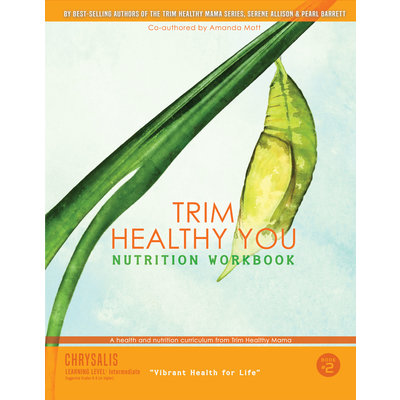 Trim Healthy Mama Trim Healthy You INTERMEDIATE Nutrition Workbook