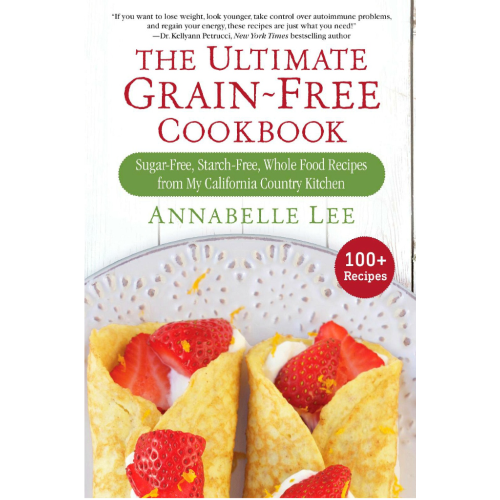 Annabelle Lee The Ultimate Grain-Free Cookbook