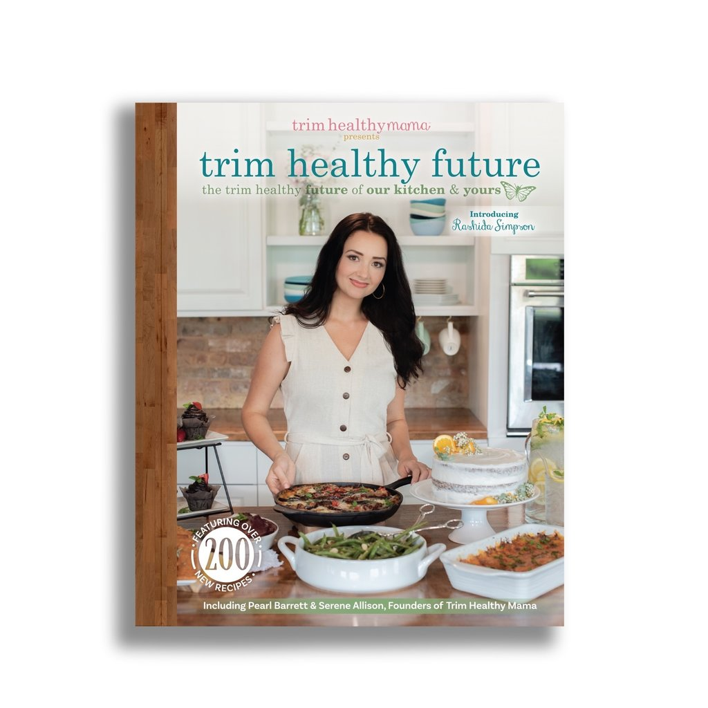 Trim Healthy Mama Trim Healthy Future Cookbook