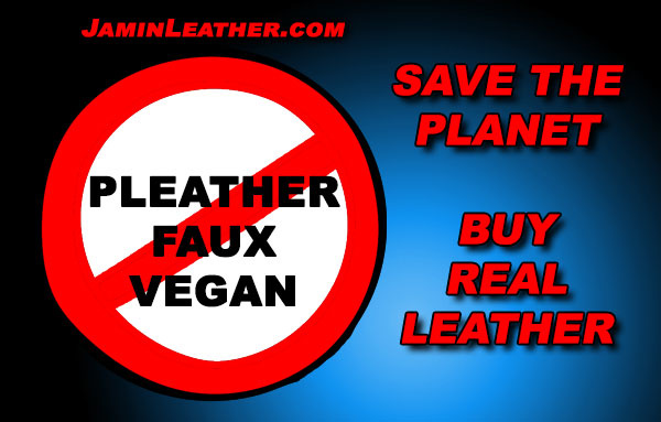 Save The Planet! Buy Real Leather!