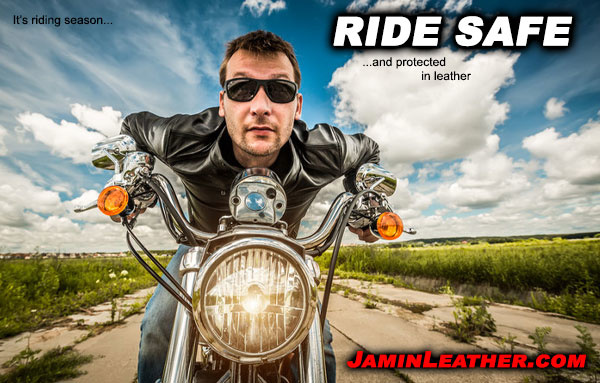 It's Riding Season! Stay Protected w/Leather!