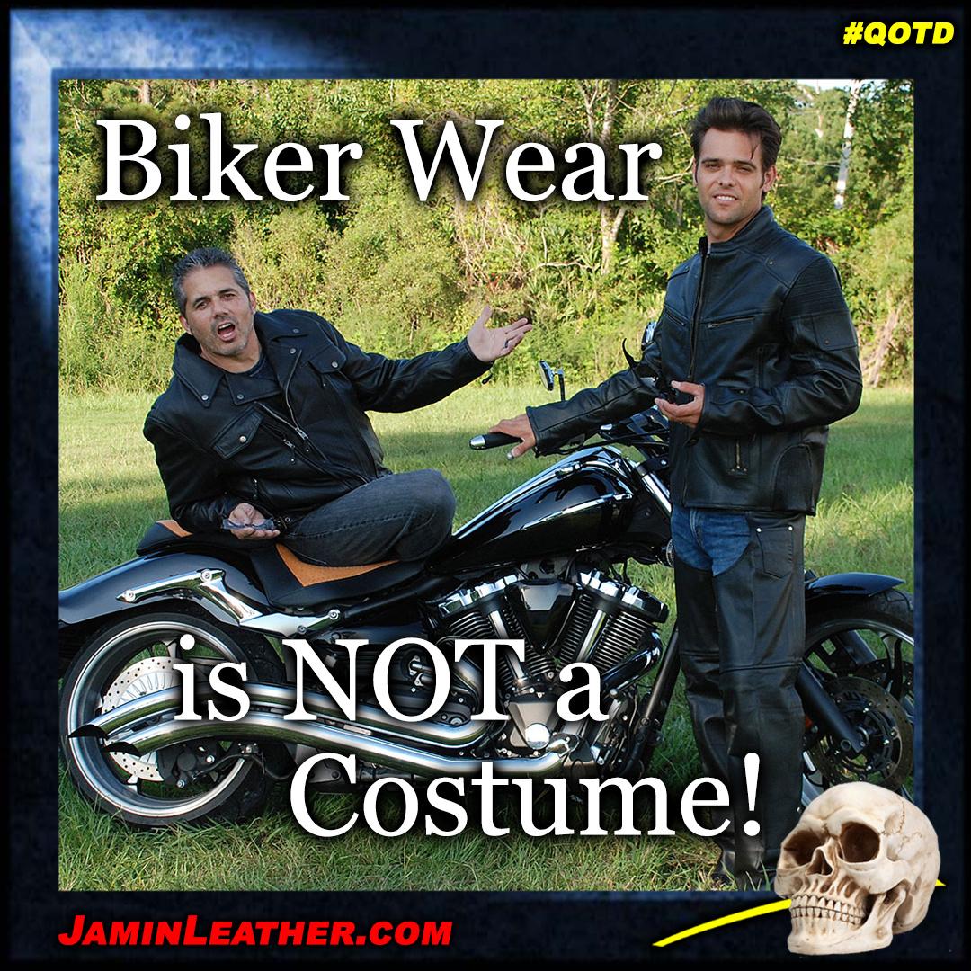 Biker Wear is NOT a Costume!