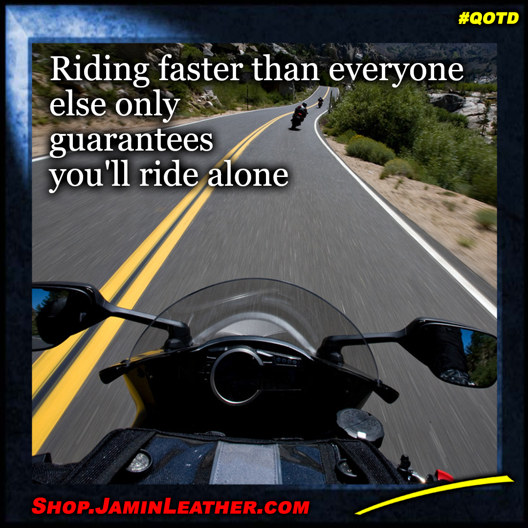 Riding faster than everyone else...