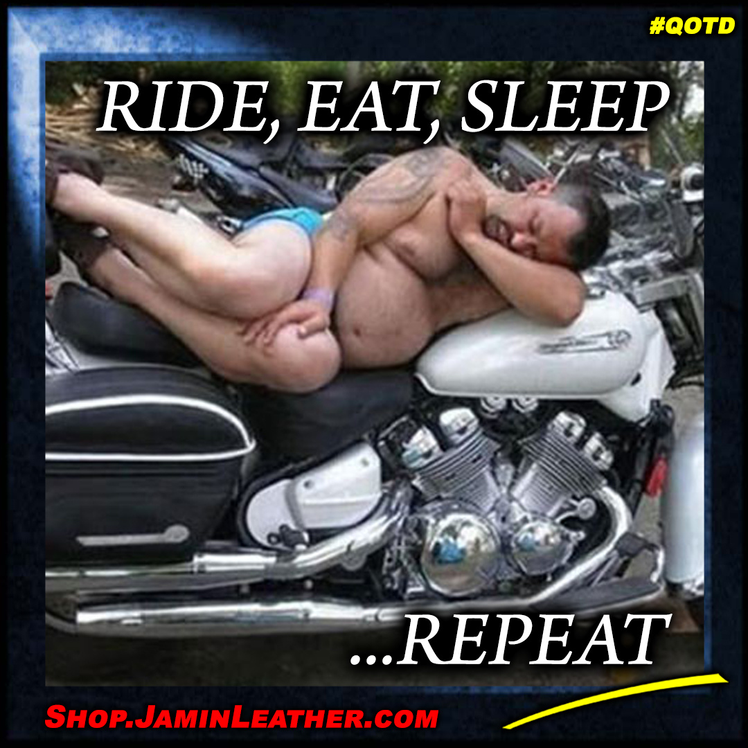 Ride, Eat, Sleep....
