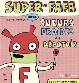 400 Coups (Les) Super-Fafa dans Sueurs froides au dépotoir