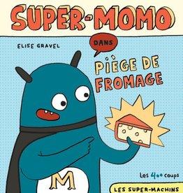 400 Coups (Les) Super-Momo : piège de fromage [nouvelle édition]