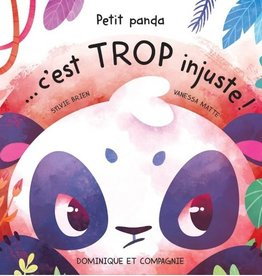 DOMINIQUE ET CIE Petit Panda. C'est trop injuste