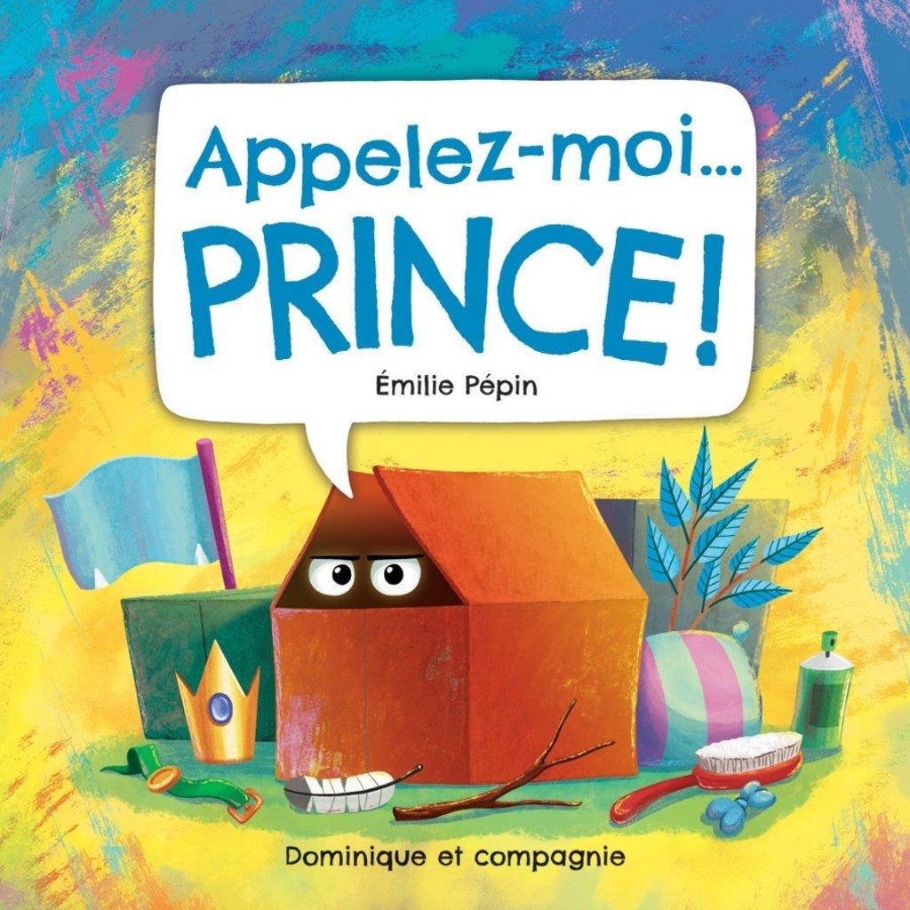 DOMINIQUE & CIE Appelez-moi... Prince !