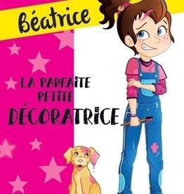 DOMINIQUE & CIE Béatrice :  La parfaite petite décoratrice