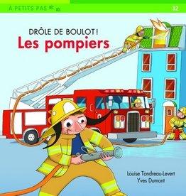DOMINIQUE & CIE À pas de loup : Drole de boulot! Les pompiers
