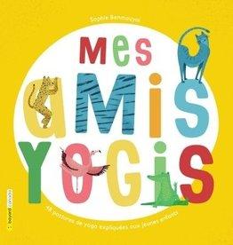 Bayard jeunesse Mes amis yogis: 48 postures de yoga expliquées aux jeunes enfants