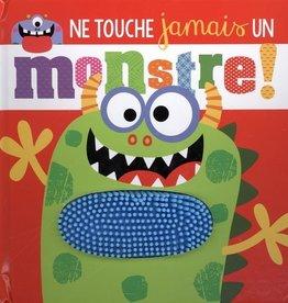 Petits génies Ne touche jamais un monstre!