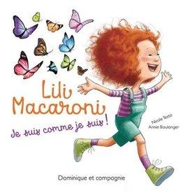 DOMINIQUE & CIE Lili Macaroni. Je suis comme je suis!