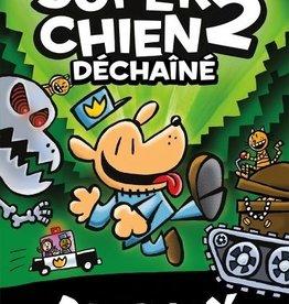 Scholastic Super Chien T.02 : Déchaîné