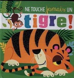 Petits génies Ne touche jamais un tigre!