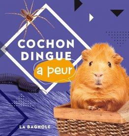 BAGNOLE Cochon dingue a peur