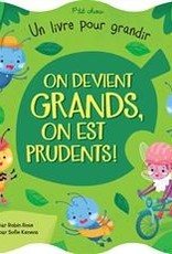 PRESSES AVENTURE On devient grands, on est prudents !