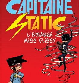Albums jeunesse Capitaine Static T.3 : L'étrange Miss Flissy