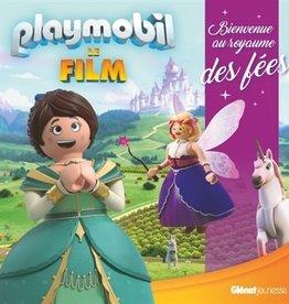 Glenat Jeunesse Playmobil : le film - Bienvenue au royaume des fées