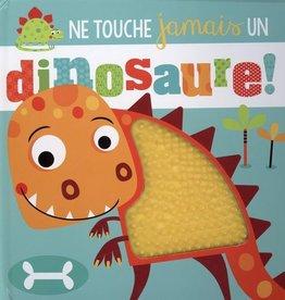 Petits génies Ne touche jamais un dinosaure!