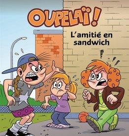 PETIT HOMME Oupelaï T.3: L'amitié en sandwich