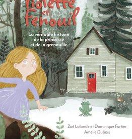BAGNOLE Violette et Fenouil: ou La véritable histoire de la princesse et de la grenouille