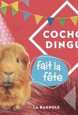 BAGNOLE Cochon Dingue fait la fête