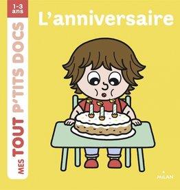 Editions milan Mes tout p'tits docs:L'anniversaire