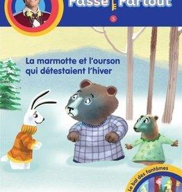 BAYARD CANADA Passe-Partout:La marmotte et l'ourson qui détestait l'hiver