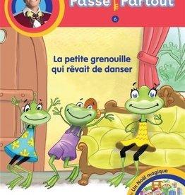 BAYARD CANADA Passe-Partout: La petite grenouille qui rêvait de danser