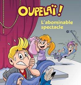 PETIT HOMME Oupelaï! T.1 : L'abominable spectacle