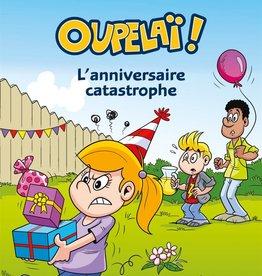 PETIT HOMME Oupelaï! T.2 : L'anniversaire catastrophe