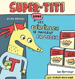 400 Coups (Les) Super-Titi : les céréales se mangent froides [nouvelle édition]