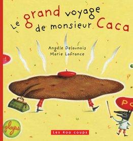 400 Coups (Les) Le Grand voyage de monsieur Caca  [nouvelle édition]