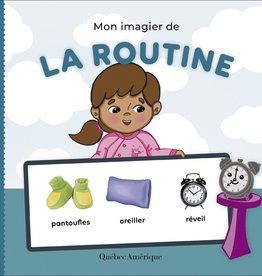 Québec Amérique Mon imagier de la routine