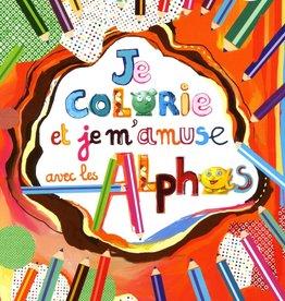 Récréalire Je colorie et je m'amuse avec les Alphas