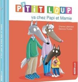 Auzou P'tit loup va chez Papie et Mamie