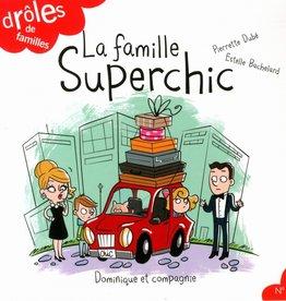 DOMINIQUE & CIE Drôles de familles! La famille Superchic