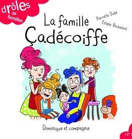 DOMINIQUE & CIE Drôles de familles ! : La famille Çadécoiffe