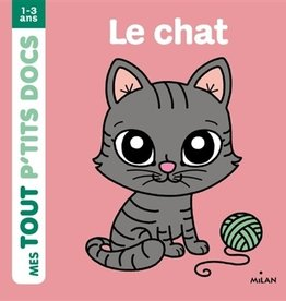 Editions milan Mes tout  p'tits docs : Le chat