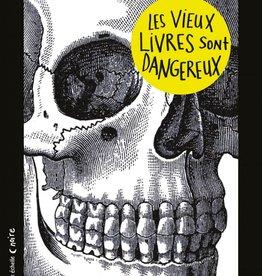 Courte echelle Les vieux livres sont dangereux